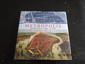 Metropolis Mapping the City [ a Fine First Printing in Jacket ]