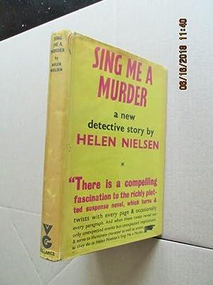 Sing Me a Murder First Edition Hardback: Helen Nielsen
