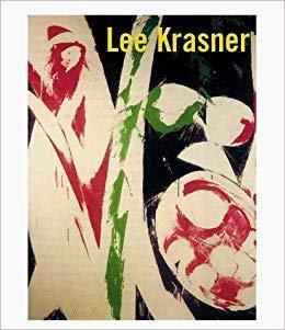 Lee Krasner - Hobbs, Robert Carleton ; Bernard Harper Friedman ; Lee Krasner