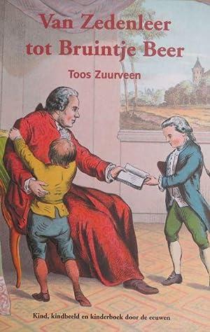 Van zedenleer tot Bruintje Beer - Kind, kindbeeld en kinderboek door de eeuwen: Zuurveen, Toos