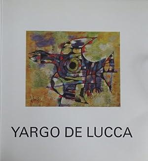 Yargo De Lucca, Das Werk, Teil 1, 1952 bis 1972