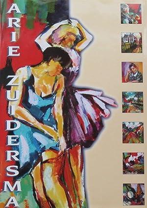 Arie Zuidersma : schilderijen 1945 / 2000: Zuiderse, Arie; Bert Boekschoten; Linda Schregardus