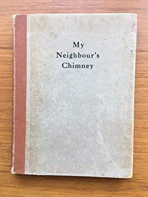 My neighbor's Chimney - A Domestic Narrative: Begbie, Harold and Neville, Guy (ills.)