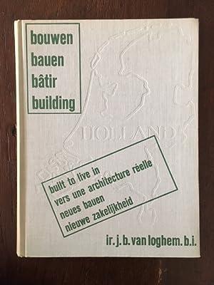 Bouwen Holland : nieuwe zakelijkheid = Bauen Holland : neues bauen = Batir Holland : vers une ...
