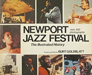 Newport Jazz Festival : the illustrated history: Goldblatt, Burt