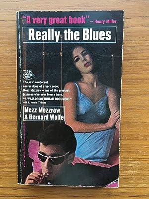 """Really the blues: Milton """"Mezz"""" Mezzrow;"""