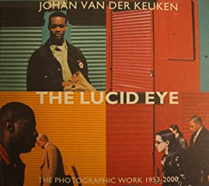 The Lucid Eye. The Photographic Work 1953: Keuken, J. van