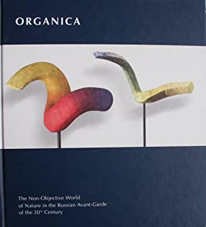 ORGANICA. Organic: The Non-Objective World of Nature: Povelikhina, Alla V.