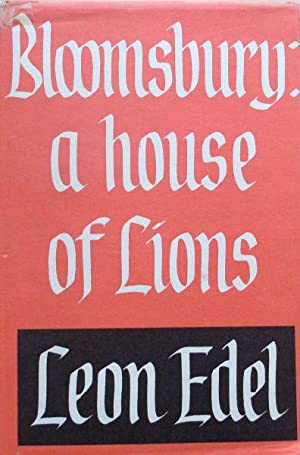 Bloomsbury; a house of lions: Edel, Leon