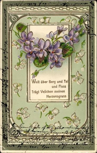 Präge Ansichtskarte / Postkarte Weit über Berg und Tal und Fluss, trägt Veilchen meinen Herzensgruß