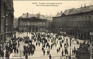 Ansichtskarte / Postkarte Metz Moselle, Place d'Armes,
