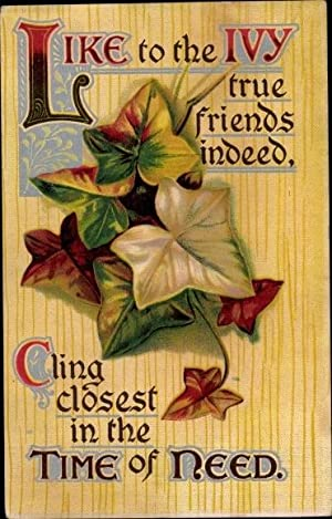 Gedicht Litho Like to the Ivy true friends indeet, cling closest in the Time of Need