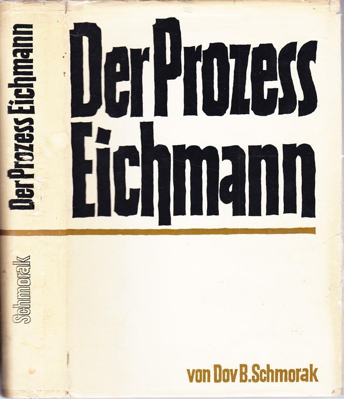 Der Prozess Eichmann. Dargest. an Hand der: SCHMORAK, Dov B.
