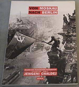 Von Moskau nach Berlin. Bilder des russischen: VOLLAND, Ernst (Hrsg.)
