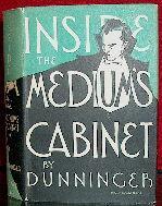 Inside the Medium's Cabinet: Dunninger, Joseph (ghostwritten By Walter B. Gibson)