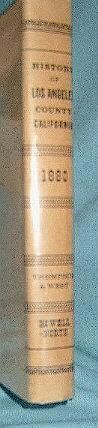 History of Los Angeles County California with Illustrations (reproduction): Robinson, W.W., Intro ...