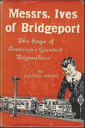 Messrs. Ives of Bridgeport: The Saga of: Hertz, Louis H.