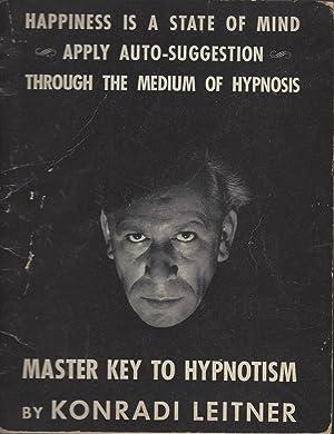 Master Key to Hypnotism: Miller, John Alling