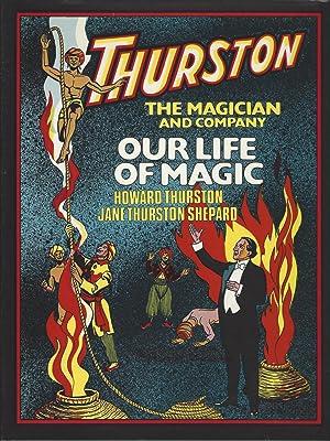Our Life of Magic: Thurston, Howard; Jane Thurston Shepard;Robert Olson;Phil Temple