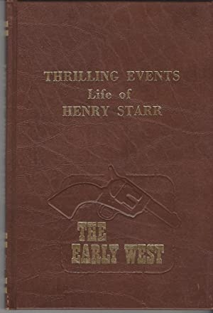 Thrilling Events: Life of Henry Starr (The Early West)