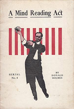 A Mind Reading Act Serial No. 4: Holmes, Donald