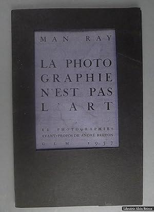 La photographie n'est pas l'art: MAN RAY, BRETON