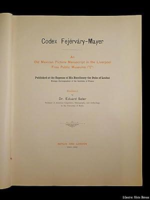 Codex Fejérváry-Mayer. An old Mexican picture manuscript: SELER (Dr. Eduard)
