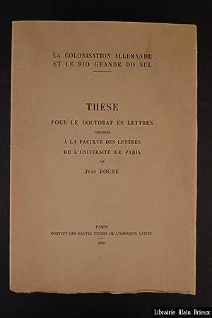 La Colonisation allemande et le Rio Grande: ROCHE (Jean)