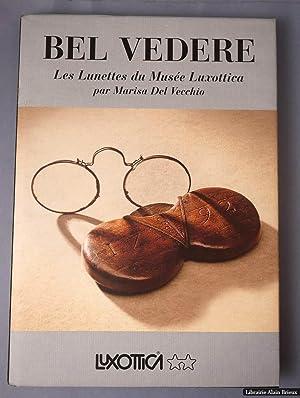 BEL VEDERE. Les lunettes du musée Luxottica: DEL VECCHIO (Marisa)