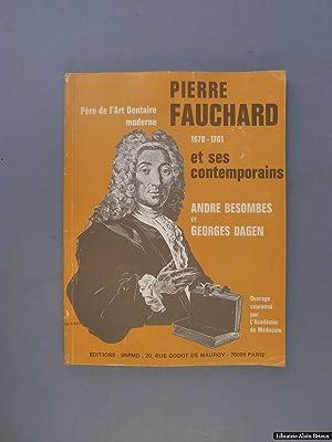 Pierre Fauchard, père de l'Art Dentaire Moderne: FAUCHARD] BESOMBES (A.)