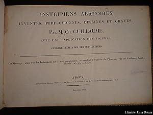 Instrumens aratoires inventés, perfectionnés, dessinés et gravés: GUILLAUME (Ch.)