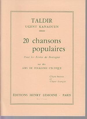 20 Chansons Populaires pour les Ecoles de: TALDIR Ugent Kanaouen