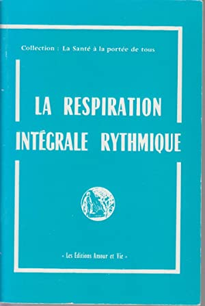 La respiration intégrale rythmique: MANTOVANI Romolo