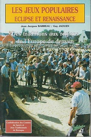 LES JEUX POPULAIRES éclipse et renaissance. Des: BARREAU Jean-Jacques /