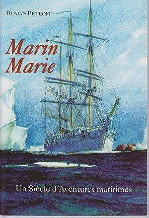 MARIN MARIE. Un Siècle d'Aventures maritimes: PETROFF Roman