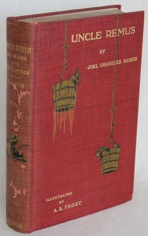 UNCLE REMUS: His Songs and His Sayings: Harris, Joel Chandler;