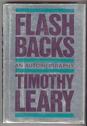 FLASHBACKS: An Autobiography: Leary, Timothy