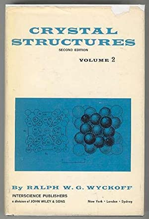 CRYSTAL STRUCTURES Second Edition, VOLUME 2: Inorganic Compounds RXn, RnMX2, RnMX3: Wyckoff, Ralph ...