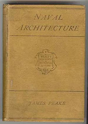 The Elementary Principles of NAVAL ARCHITECTURE chiefly: Peake, James