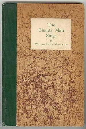 The Chanty Man Sings: Meloney, William Brown; John Wolcott Adams (Illustrations)