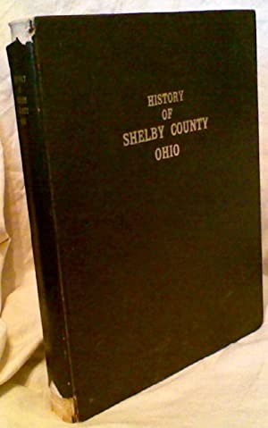 HISTORY OF SHELBY COUNTY, OHIO. With Illustrations: Anon.