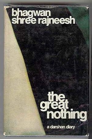 THE GREAT NOTHING: A Darshan Diary: Rajneesh, Bhagwan Shree