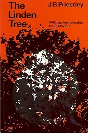 The Linden Tree (A Play in Two: Priestley, J.B.