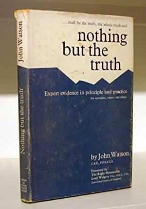Nothing but the Truth: Expert evidence in: Watson CBE, John