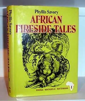 African Fireside Tales: Xhosa, Matabele, Batswana: Savory, Phyllis