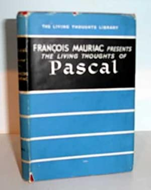The Living Thoughts of Pascal: Mauriac, Francois