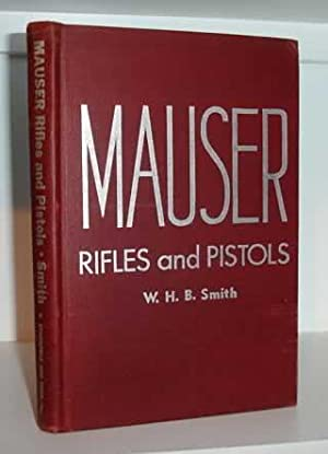 Mauser Rifles and Pistols: Smith, W.H.B.