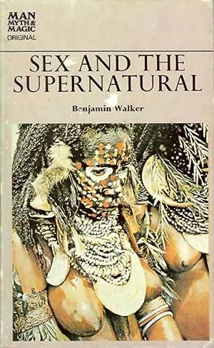 Sex and the Supernatural (Man, Myth &: Walker, Benjamin