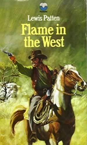 Flame in the West: Patten, Lewis