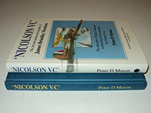 NICOLSON VC'. The Full and Authorised Biography: Peter Mason